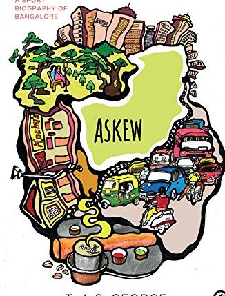 Askew: A Short Biography Of Bangalore By TJS George